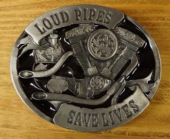 "Gürtelschnalle  "" Loud pipes save lives  """
