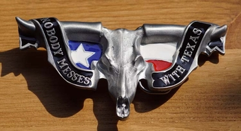 """Belt buckle  """"  Nobody messes with Texas """""""
