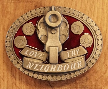 "Belt buckle  "" Love thy neighbour """