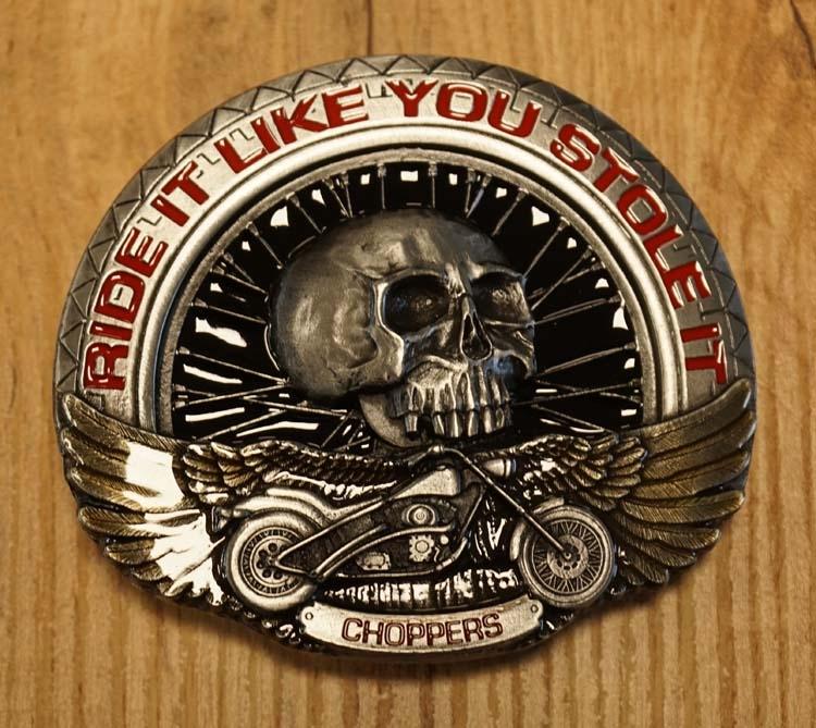 "Buckle  "" Ride it like you choppers """