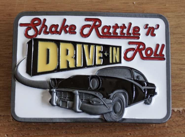 "Buckle  "" Shake rattle 'n roll,  drive in """