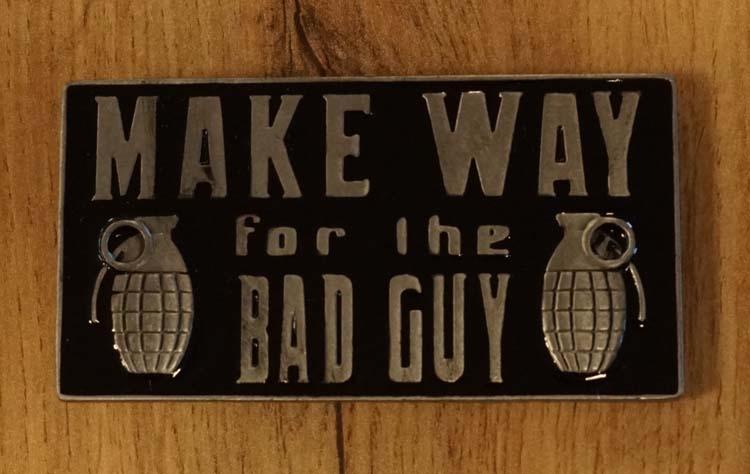 """Gürtelschnalle  """" Make way for the bad guy """""""